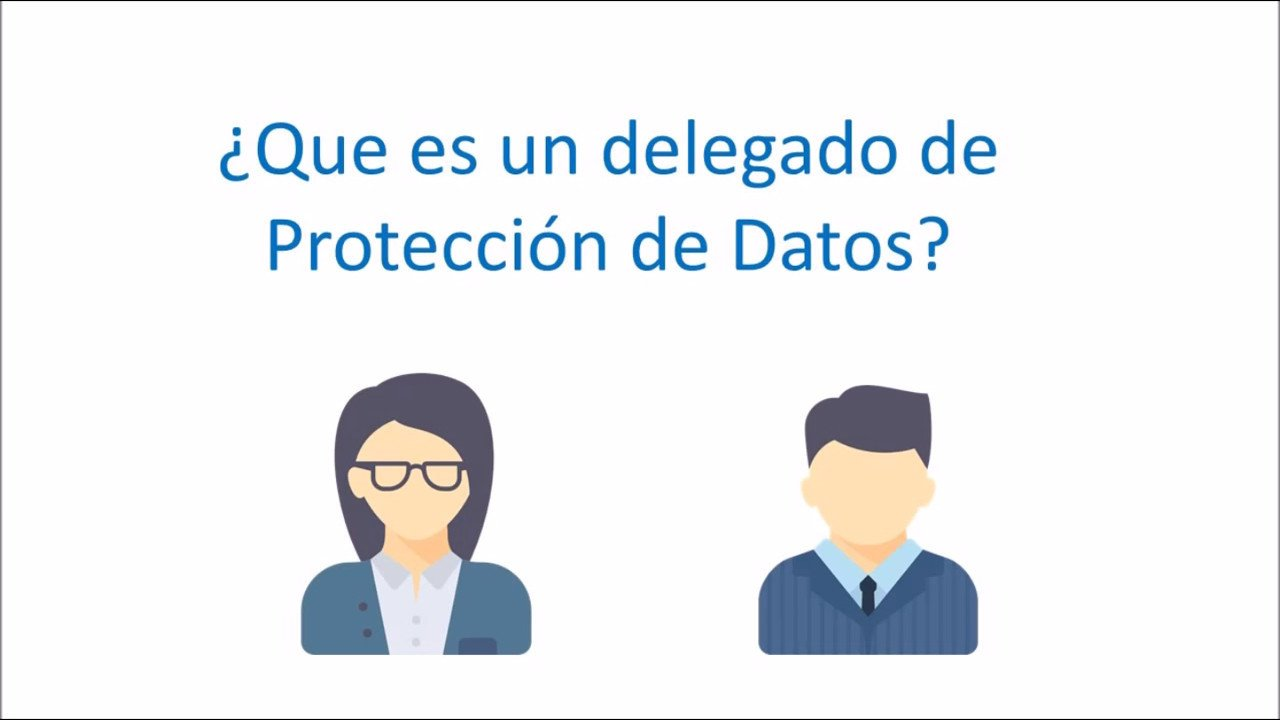 Delegado de Protección de Datos: Quién es y qué hace